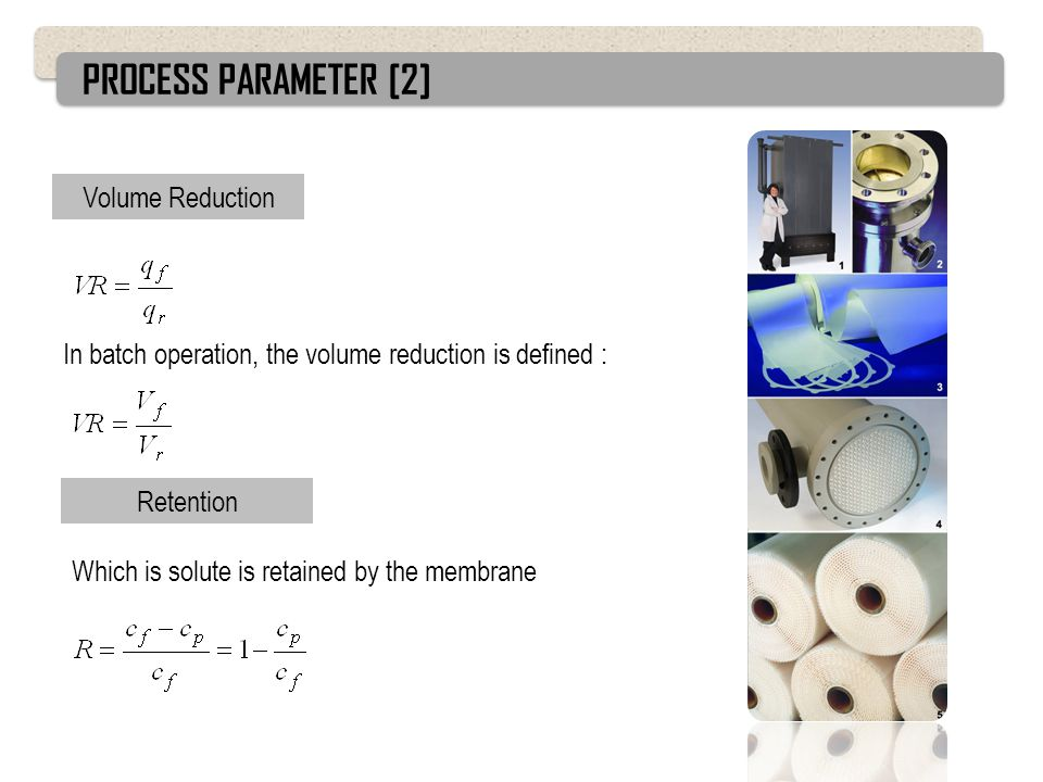 PROCESS PARAMETER [2] Volume Reduction